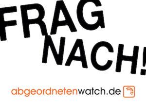 Frag nach bei abgeordnetenwatch.de